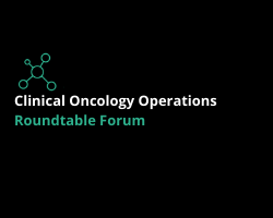 Clinical Oncology Operations Roundtable Forum 2021
